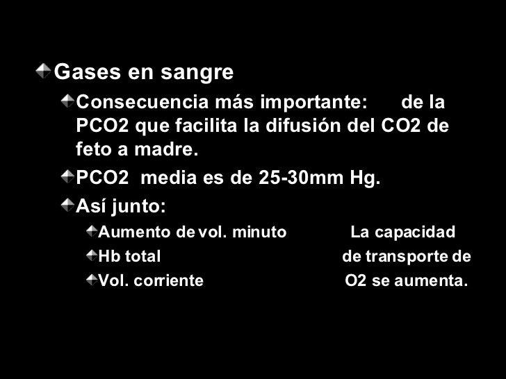 <ul><li>Gases en sangre </li></ul><ul><ul><li>Consecuencia más importante:  de la PCO2 que facilita la difusión del CO2 de...