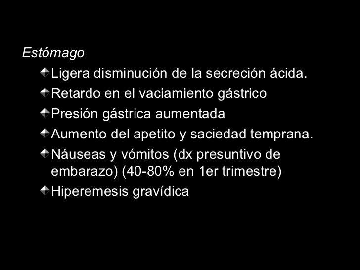 <ul><li>Estómago </li></ul><ul><ul><li>Ligera disminución de la secreción ácida. </li></ul></ul><ul><ul><li>Retardo en el ...