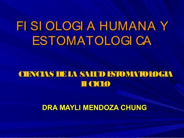 FI SI OLOGI A HUMANA Y   ESTOMATOLOGI CACIENCIAS DE L SAL E OM OL             A     UD ST AT OGIA               II CICLO  ...