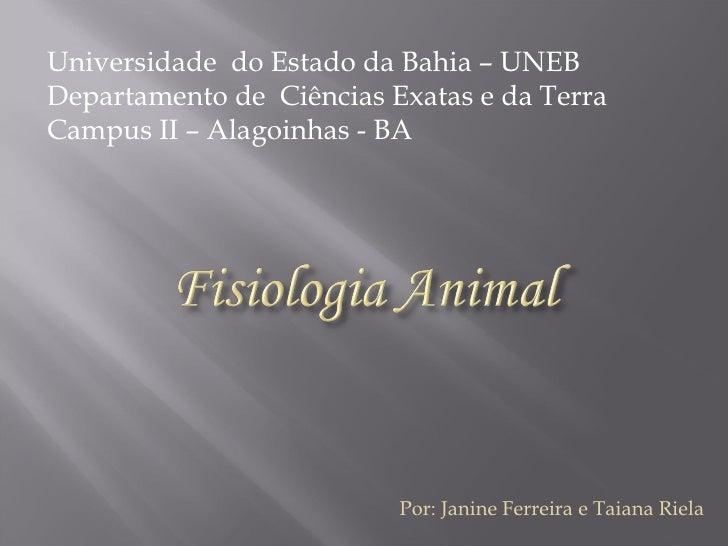 Por: Janine Ferreira e Taiana Riela Universidade  do Estado da Bahia – UNEB  Departamento de  Ciências Exatas e da Terra  ...