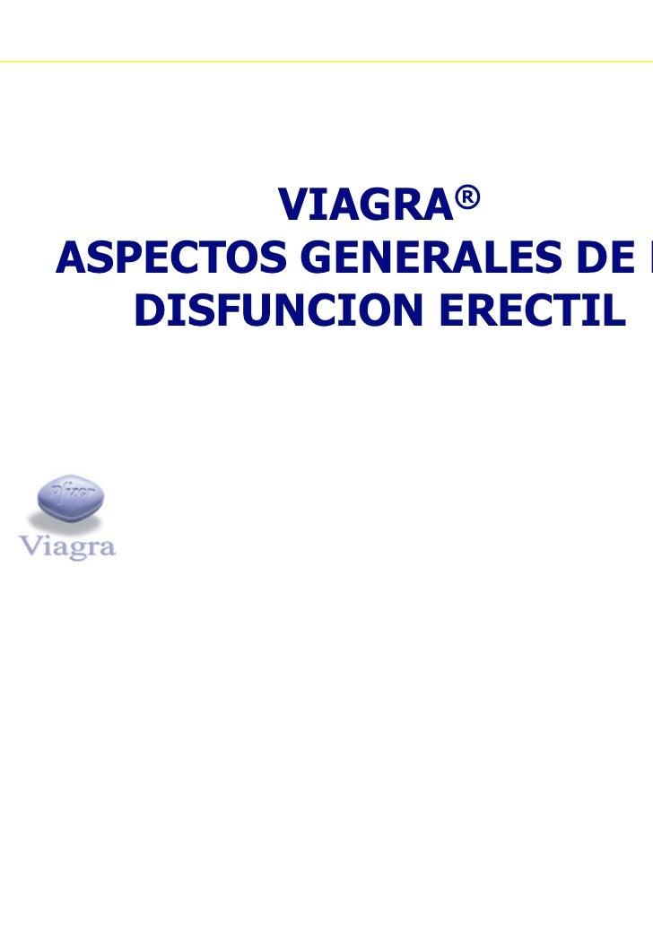VIAGRA®ASPECTOS GENERALES DE LA   DISFUNCION ERECTIL
