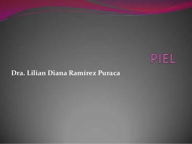 Dra. Lilian Diana Ramírez Puraca