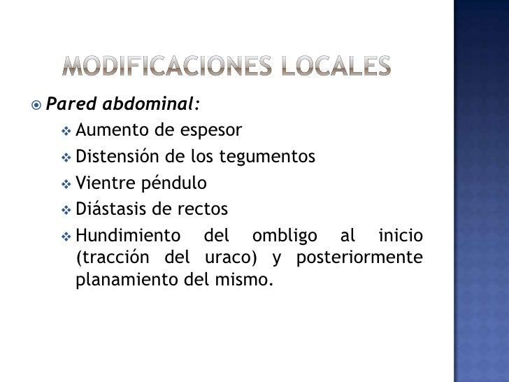 Eritema Palmar</li></li></ul><li>Modificaciones locales<br />Pared abdominal:<br /><ul><li>Aumento de espesor