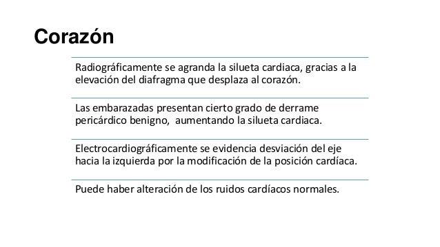 Corazón Radiográficamente se agranda la silueta cardiaca, gracias a la elevación del diafragma que desplaza al corazón. La...