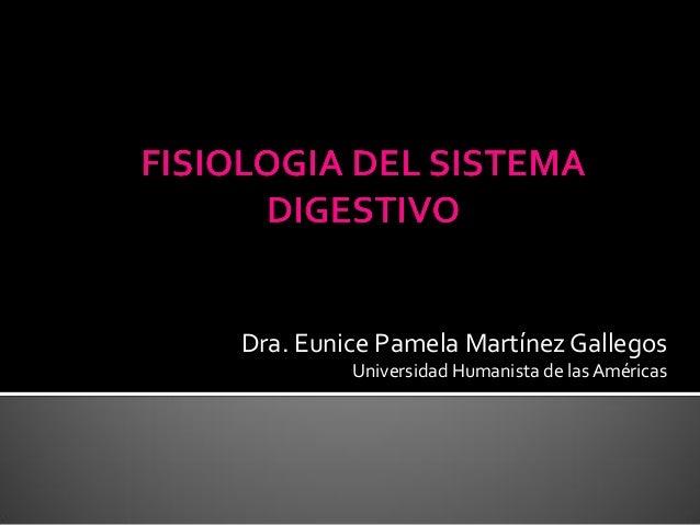 Dra. Eunice Pamela Martínez Gallegos Universidad Humanista de lasAméricas