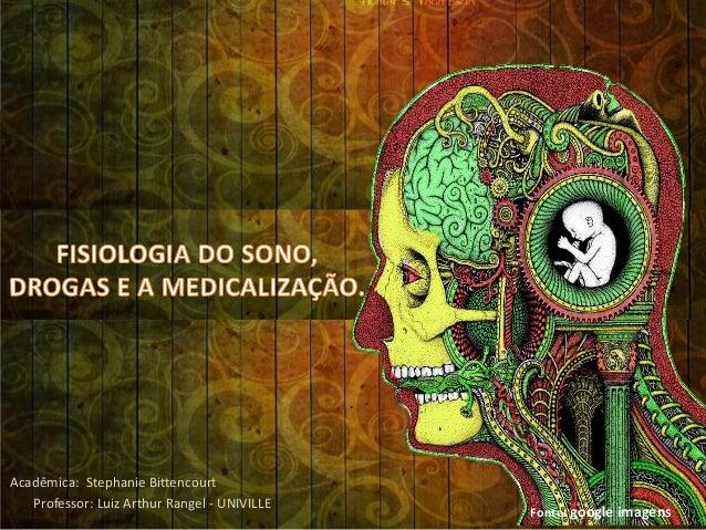 Acadêmica: Stephanie Bittencourt Professor: Luiz Arthur Rangel - UNIVILLE Fonte: google imagens
