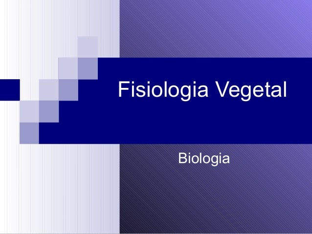 Fisiologia Vegetal Biologia