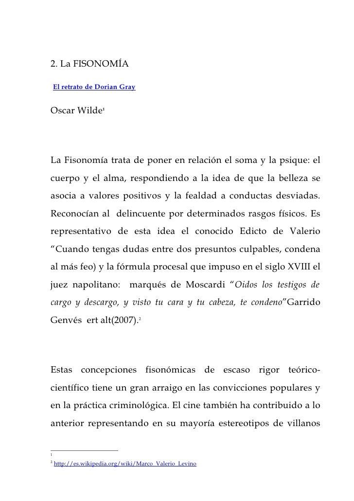 2. La FISONOMÍA    El retrato de Dorian GrayOscar Wilde1La Fisonomía trata de poner en relación el soma y la psique: elcue...