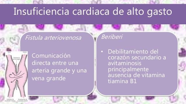 Insuficiencia cardiaca de alto gasto Fistula arteriovenosa • Comunicación directa entre una arteria grande y una vena gran...