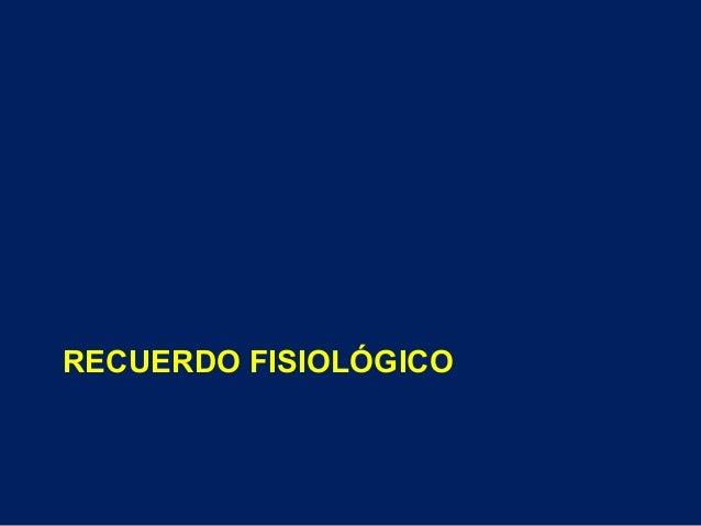 RECUERDO FISIOLÓGICO