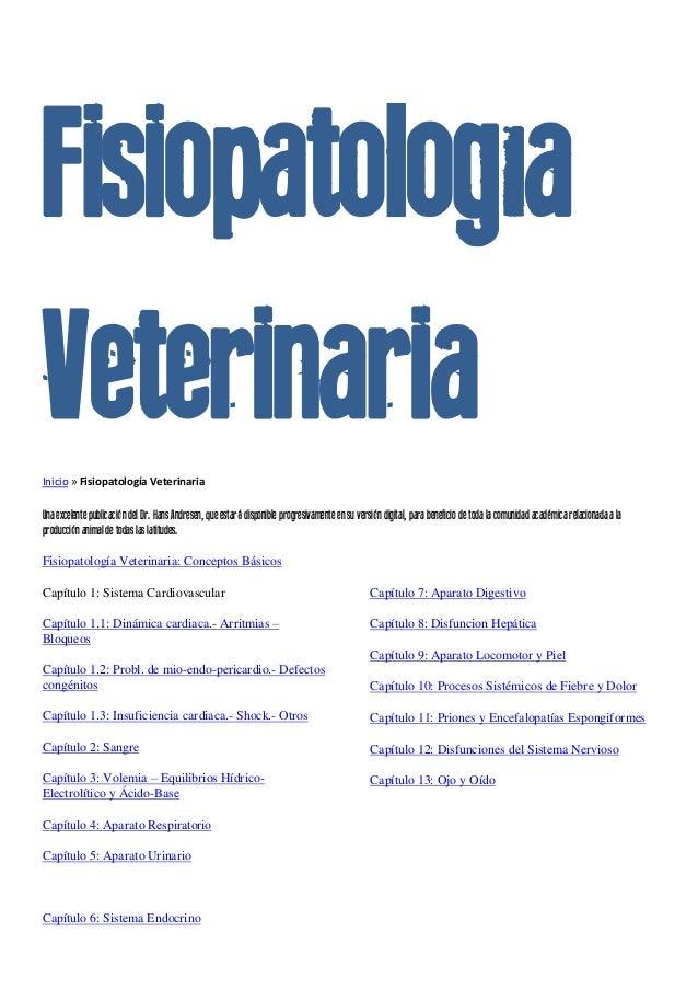 FisiopatologíaVeterinariaInicio » Fisiopatología VeterinariaUna excelente publicación del Dr. HansAndresen, queestará disp...
