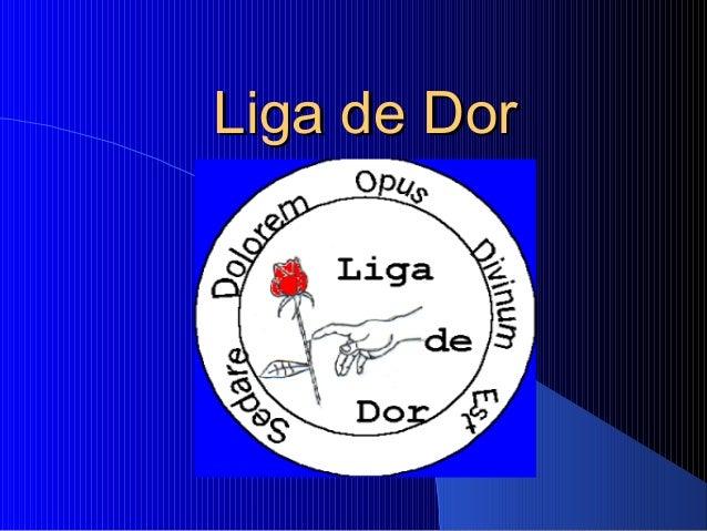 Liga de DorLiga de Dor