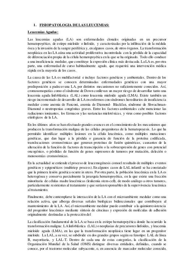 1. FISIOPATOLOGIA DE LAS LEUCEMIAS: Leucemias Agudas: Las leucemias agudas (LA) son enfermedades clonales originadas en un...