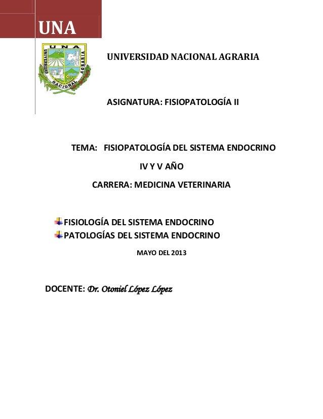 UNIVERSIDAD NACIONAL AGRARIAASIGNATURA: FISIOPATOLOGÍA IITEMA: FISIOPATOLOGÍA DEL SISTEMA ENDOCRINOIV Y V AÑOCARRERA: MEDI...