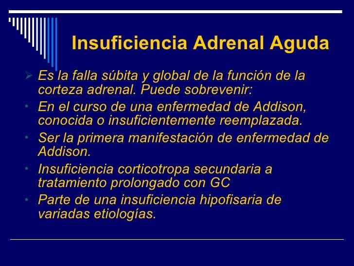 Insuficiencia Adrenal Aguda <ul><li>Es la falla súbita y global de la función de la corteza adrenal. Puede sobrevenir: </l...