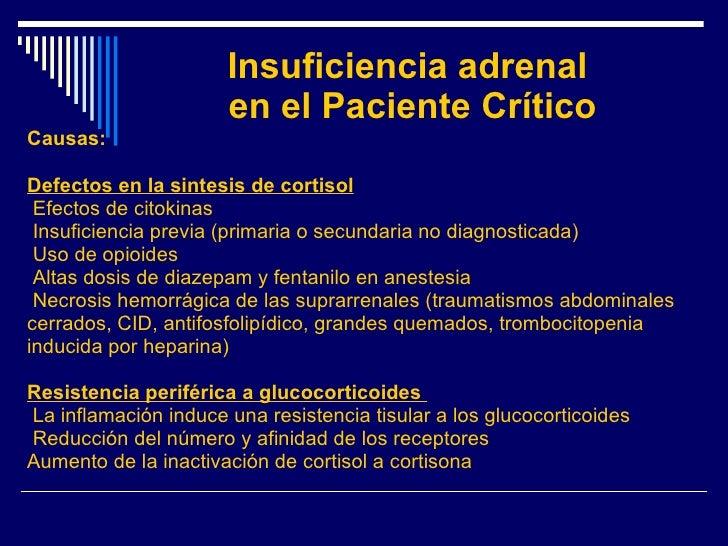 Insuficiencia adrenal  en el Paciente Crítico <ul><li>Causas: </li></ul><ul><li>Defectos en la sintesis de cortisol   </li...