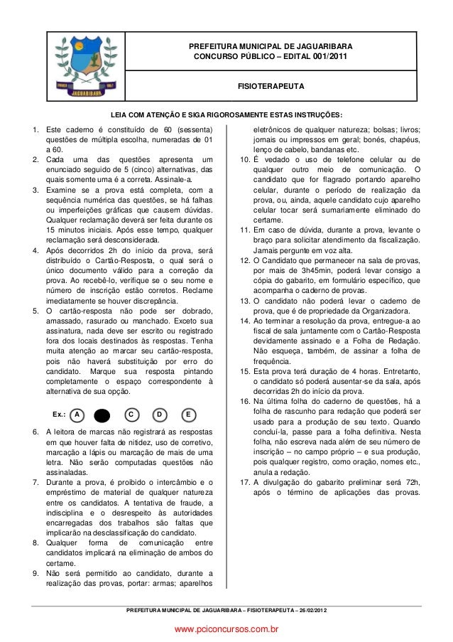 PREFEITURA MUNICIPAL DE JAGUARIBARA – FISIOTERAPEUTA – 26/02/2012 LEIA COM ATENÇÃO E SIGA RIGOROSAMENTE ESTAS INSTRUÇÕES: ...