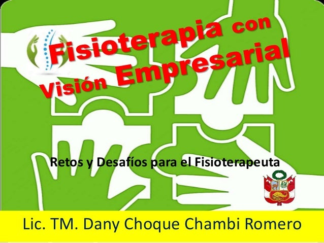 Lic. TM. Dany Choque Chambi Romero Retos y Desafíos para el Fisioterapeuta
