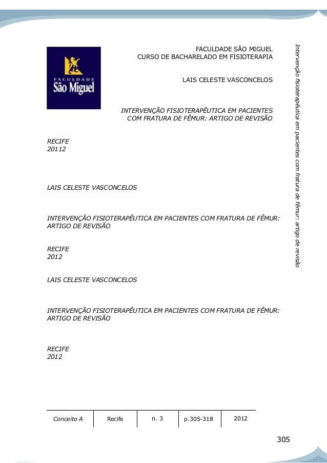 305 Conceito A Recife n. 3 p.305-318 2012 Intervençãofisioterapêuticaempacientescomfraturadefêmur:artigoderevisão FACULDAD...
