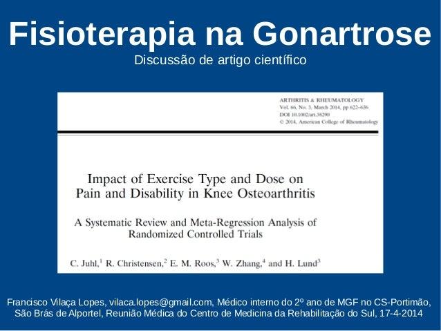 Fisioterapia na Gonartrose Discussão de artigo científico Francisco Vilaça Lopes, vilaca.lopes@gmail.com, Médico interno d...