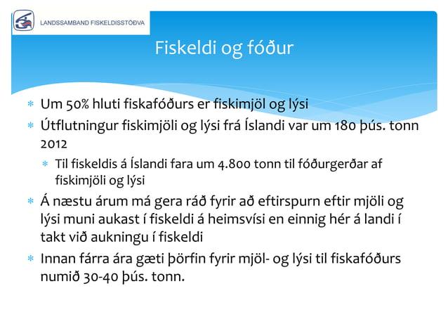  Ef áform þeirra sem þegar hyggja á fiskeldi í sjó ganga eftir gæti magn úr eldi orðið 40-50 þús. tonn á næstu 15 - 16 ár...