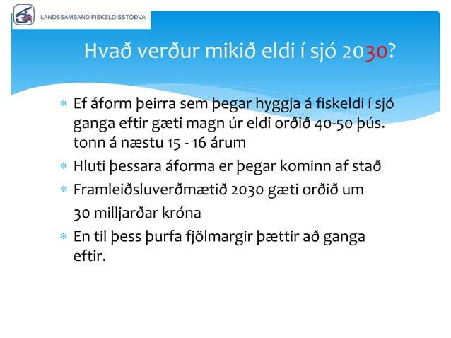 Ráðstefna Landssambands fiskeldisstöðva á Hilton Reykjavík Nordica 29. apríl n.k. kl. 12:30  Erindi á ráðstefnunni munu l...