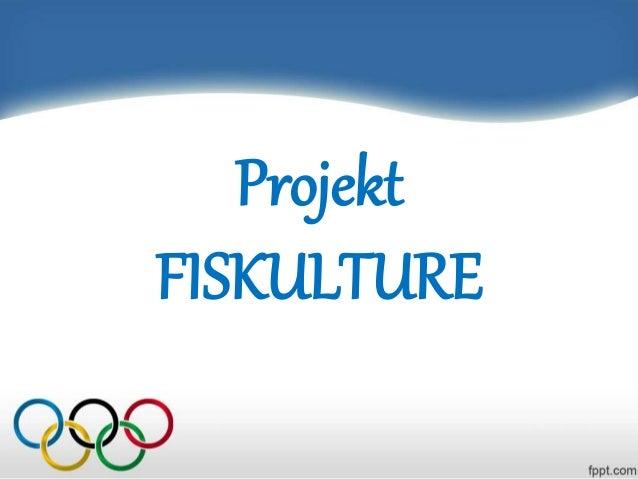 Projekt FISKULTURE