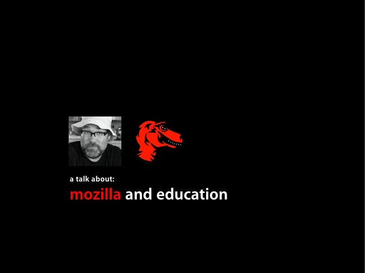 a talk about:  mozilla and education