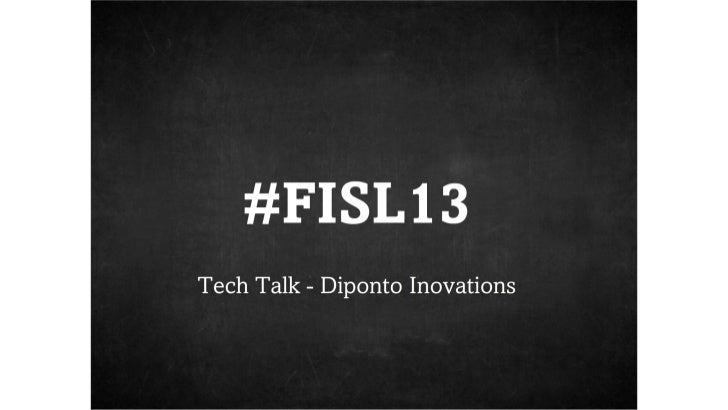 Bringing FISL Results to Diponto