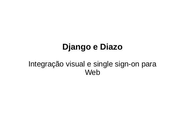 Django e Diazo Integração visual e single sign-on para Web