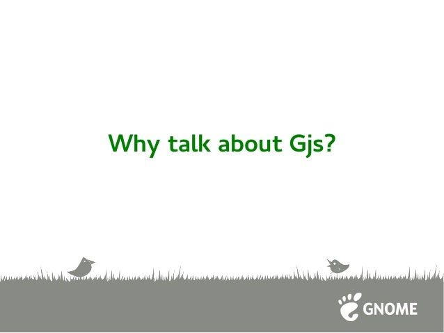 Developing GNOME Apps in Javascript Slide 2