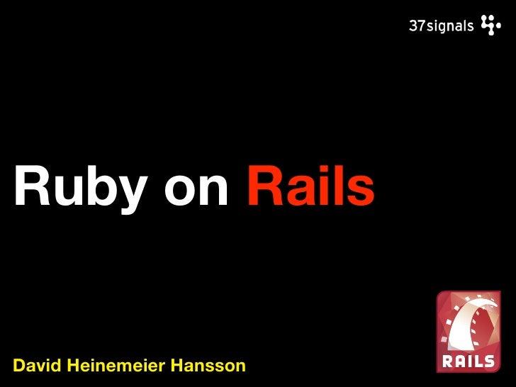 Ruby on Rails   David Heinemeier Hansson