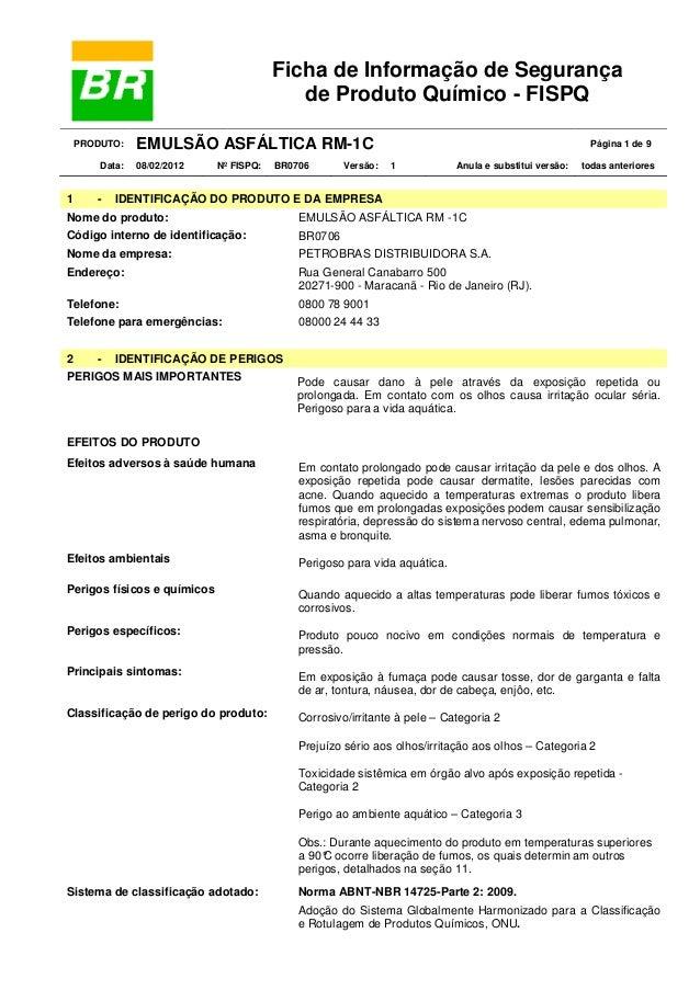 Ficha de Informação de Segurança de Produto Químico - FISPQ PRODUTO: Data:  1  -  EMULSÃO ASFÁLTICA RM-1C 08/02/2012  Nº F...