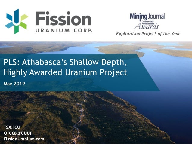 TSX:FCU OTCQX:FCUUF FissionUranium.com PLS: Athabasca's Shallow Depth, Highly Awarded Uranium Project Exploration Project ...