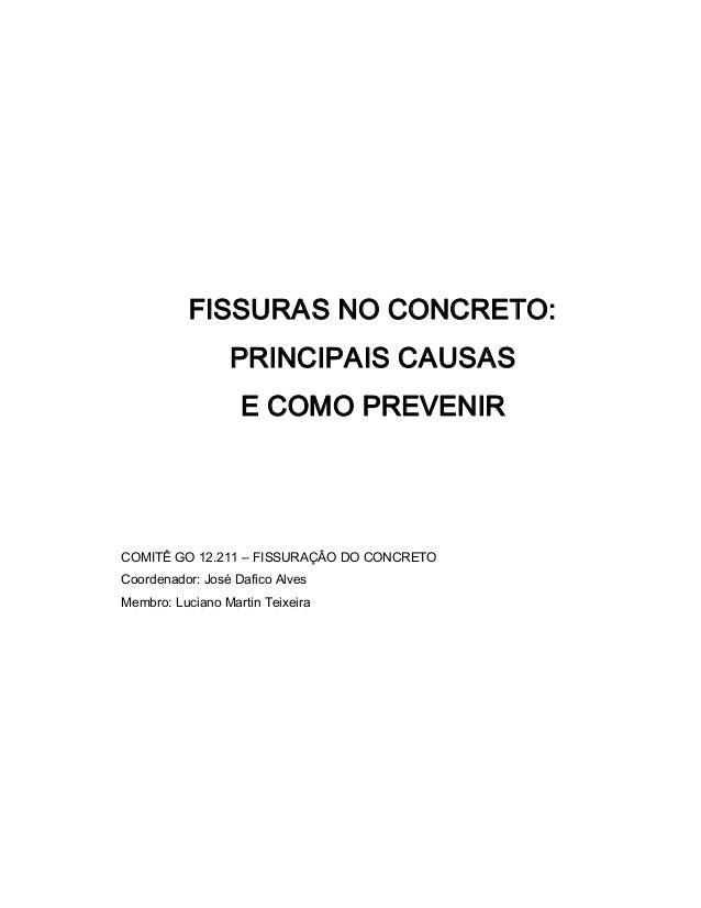 FISSURASNOCONCRETO: PRINCIPAISCAUSAS ECOMOPREVENIR COMITÊGO12.211–FISSURAÇÂODOCONCRETO Coordenador:JoséDa...