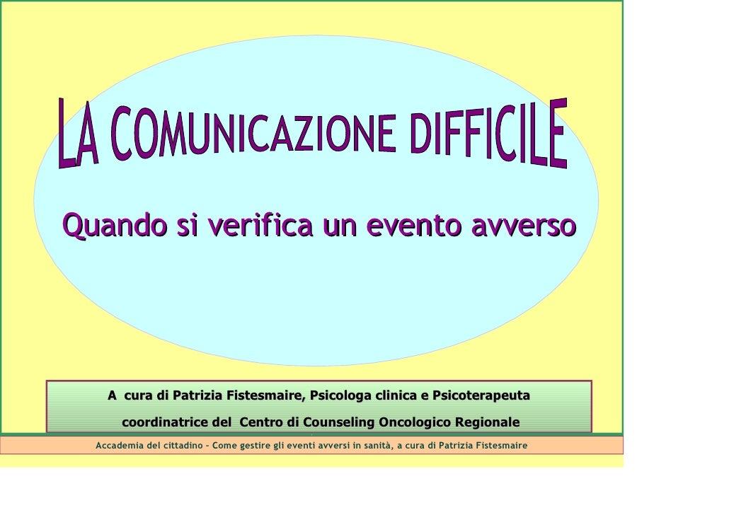 Quando si verifica un evento avverso         A cura di Patrizia Fistesmaire, Psicologa clinica e Psicoterapeuta          c...