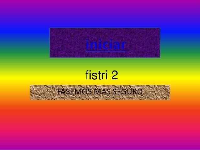 fistri 2 FASEMOS MAS SEGURO