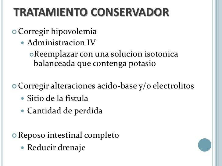  Alimentacion   Enteral  Metodo de eleccion  Esofago, ileon distal y colon  Distal a la fistula proximal si es accesib...