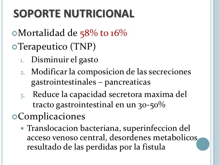  Nutricion  Parenteral   Intolerancia a nutricion enteral   Fistula gastroduodenal, pancreatica o jejuno-    ileal   F...
