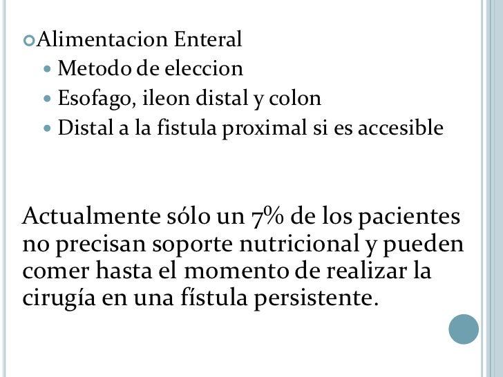 FISTULOCLISIS Utilización de               la fístula como orificio para introducir una sonda para alimentar distalmente...
