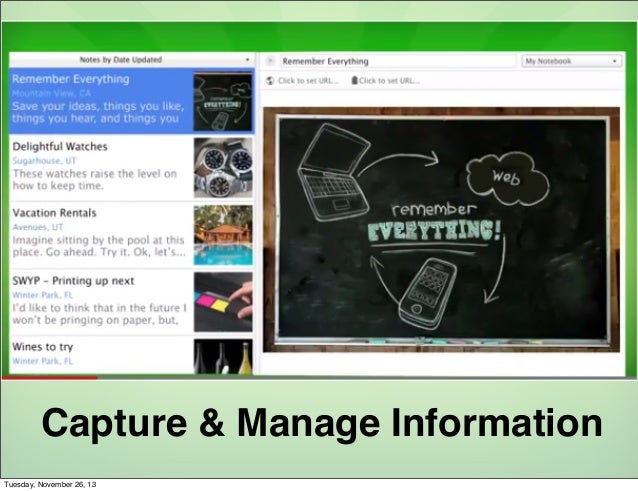 Capture & Manage Information Tuesday, November 26, 13