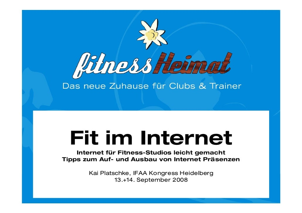 Fit im Internet     Internet für Fitness-Studios leicht gemacht Tipps zum Auf- und Ausbau von Internet Präsenzen         K...