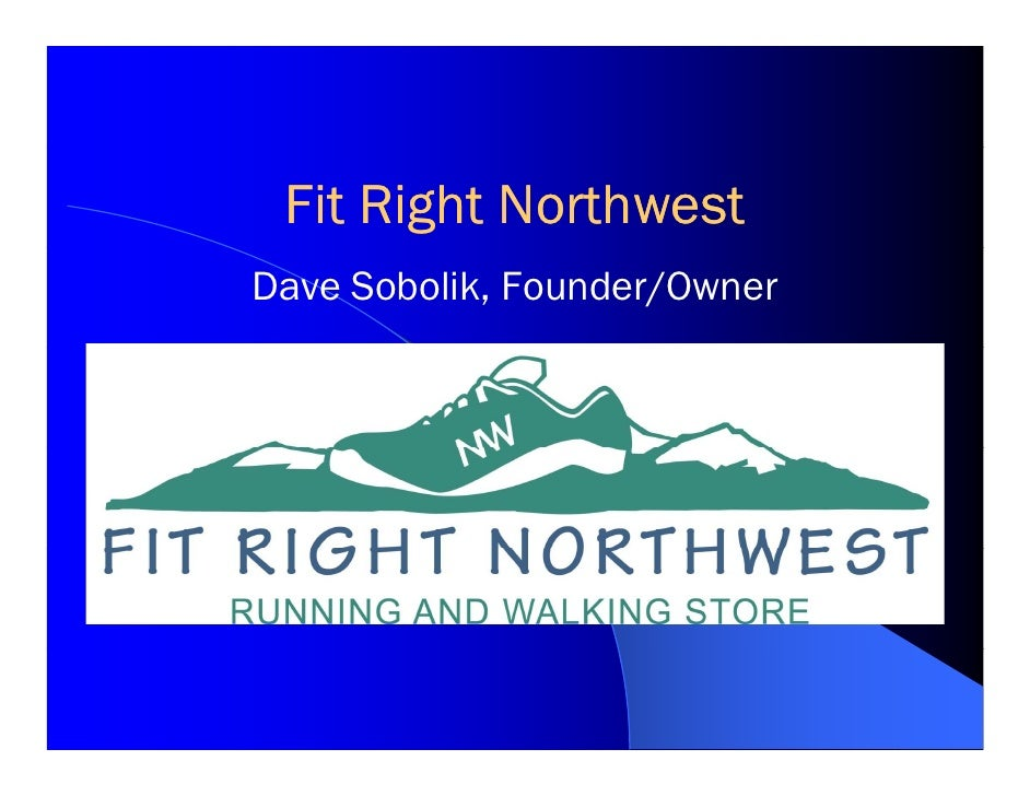 Fit Right Northwest Dave Sobolik, Founder/Owner
