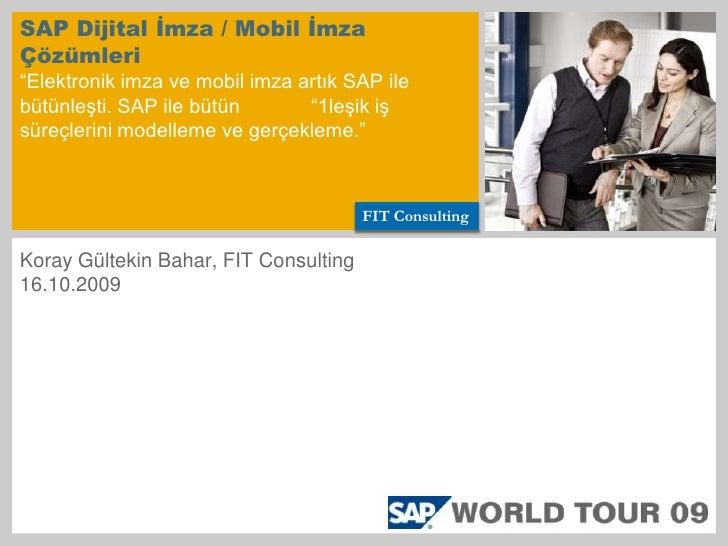 SAP Forum 2009: SAP Dijital İmza / Mobil İmza Çözümleri