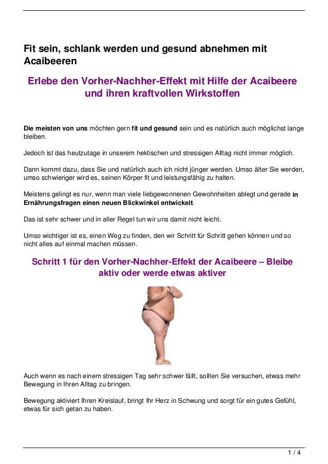 Fit sein, schlank werden und gesund abnehmen mitAcaibeeren Erlebe den Vorher-Nachher-Effekt mit Hilfe der Acaibeere       ...
