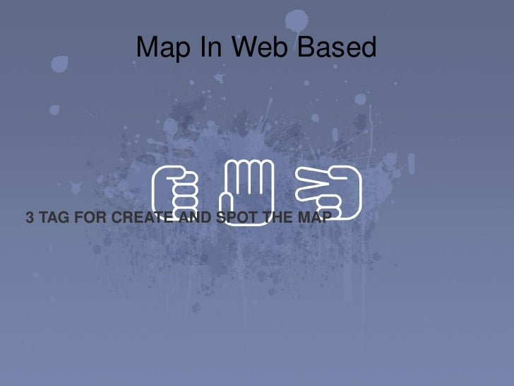 Map In Web Based 3 TAG FOR CREATE AND SPOT THE MAP