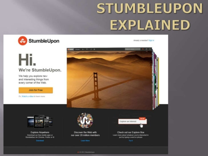 StumbleUpon is a website designed to make theprocess of discovering new and interesting stuffon the web easy!Quite simply,...