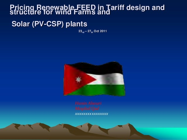Pricing Renewable FEED in Tariff design andstructure for wind Farms andSolar (PV-CSP) plants                   23rd – 27th...