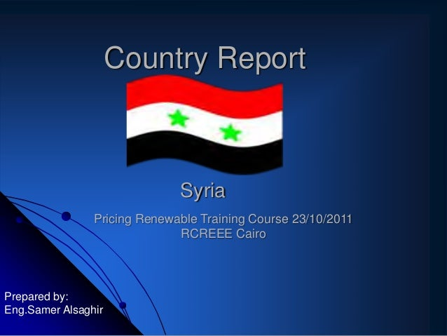Country Report                              Syria                Pricing Renewable Training Course 23/10/2011             ...