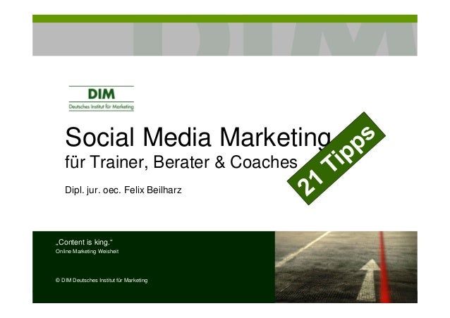"Social Media Marketingfür Trainer, Berater & CoachesDipl. jur. oec. Felix Beilharz""Content is king.""Online Marketing Weish..."
